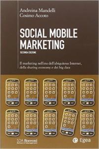 social-mobile-marketing-il-marketing-nellera-dellubiquitous-internet-della-sharing-economy-e-dei-big-dataegea-2014