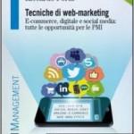 tecniche-di-web-marketing-e-commerce-digitale-e-social-media-tutte-le-opportunita-per-le-pmi-firmato-da-andrea-boscaro-e-riccardo-porta-franco-angeli-2012